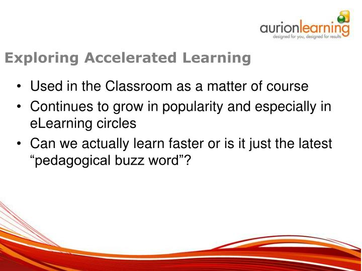 Exploring Accelerated Learning