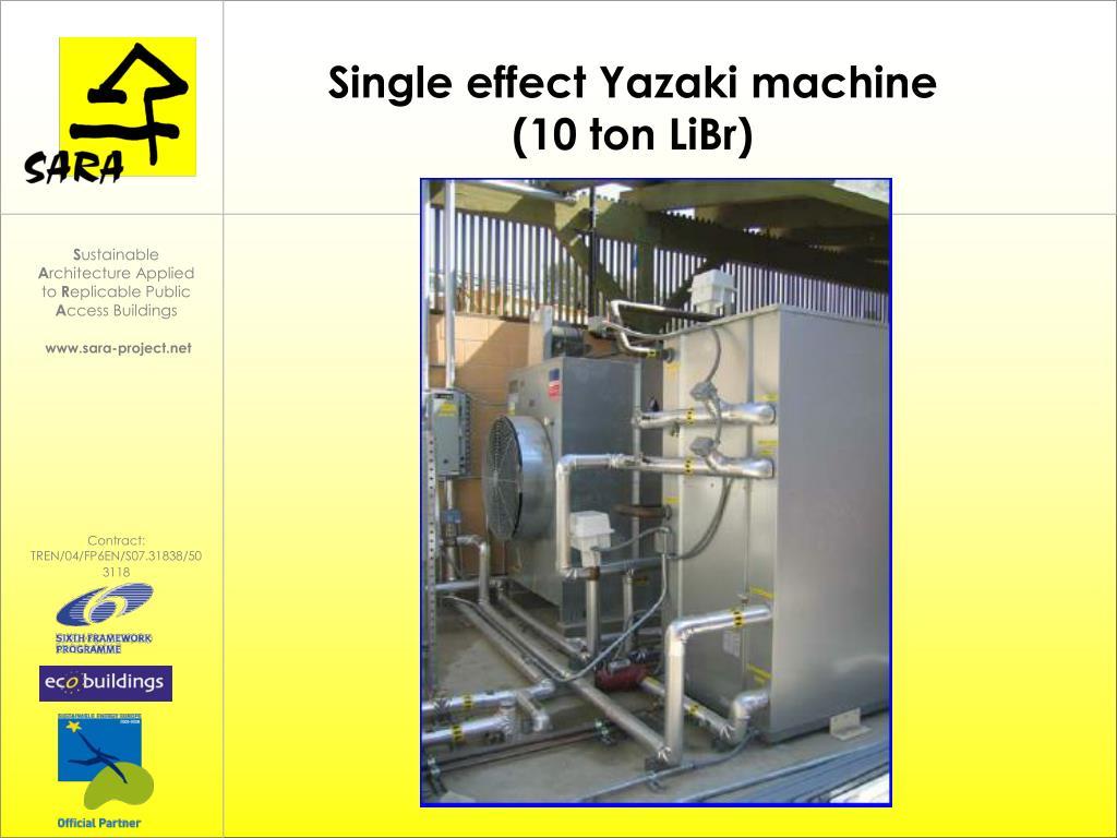 Single effect Yazaki machine