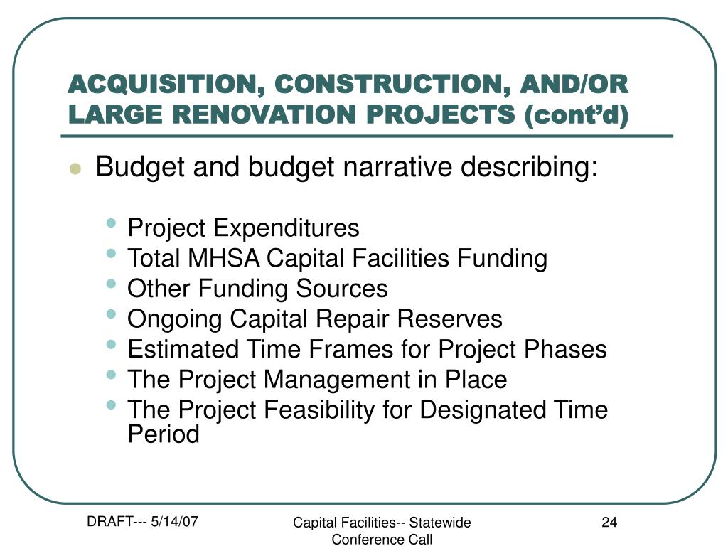ACQUISITION, CONSTRUCTION, AND/OR LARGE RENOVATION PROJECTS (cont'd)