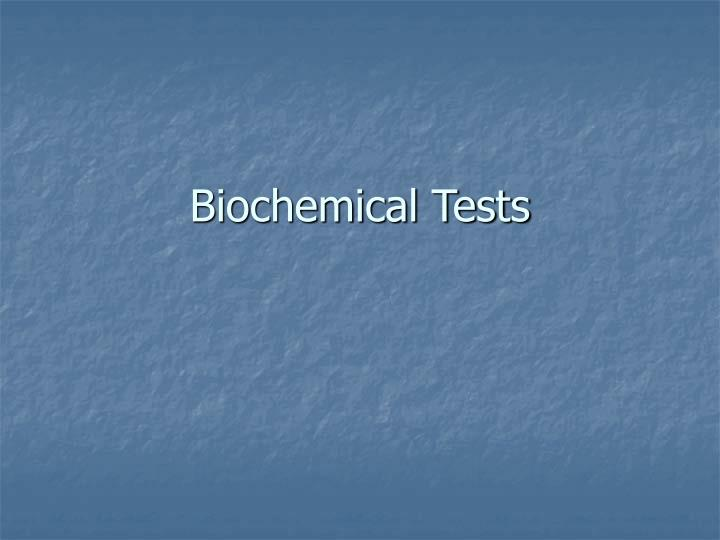 biochemical tests Isolation and identification of two bacterial unknowns  culture by morphological and biochemical  tests were performed to provide.