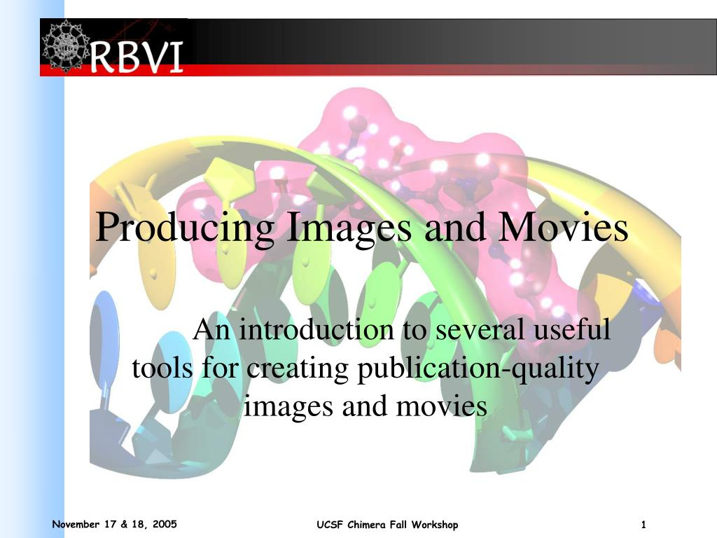 Producing Images and Movies