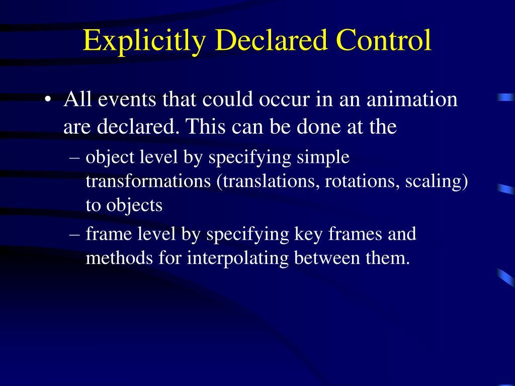 Explicitly Declared Control