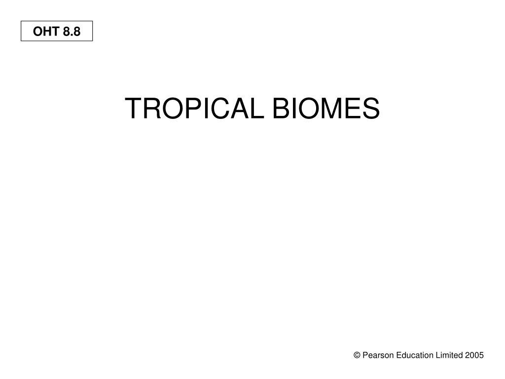TROPICAL BIOMES