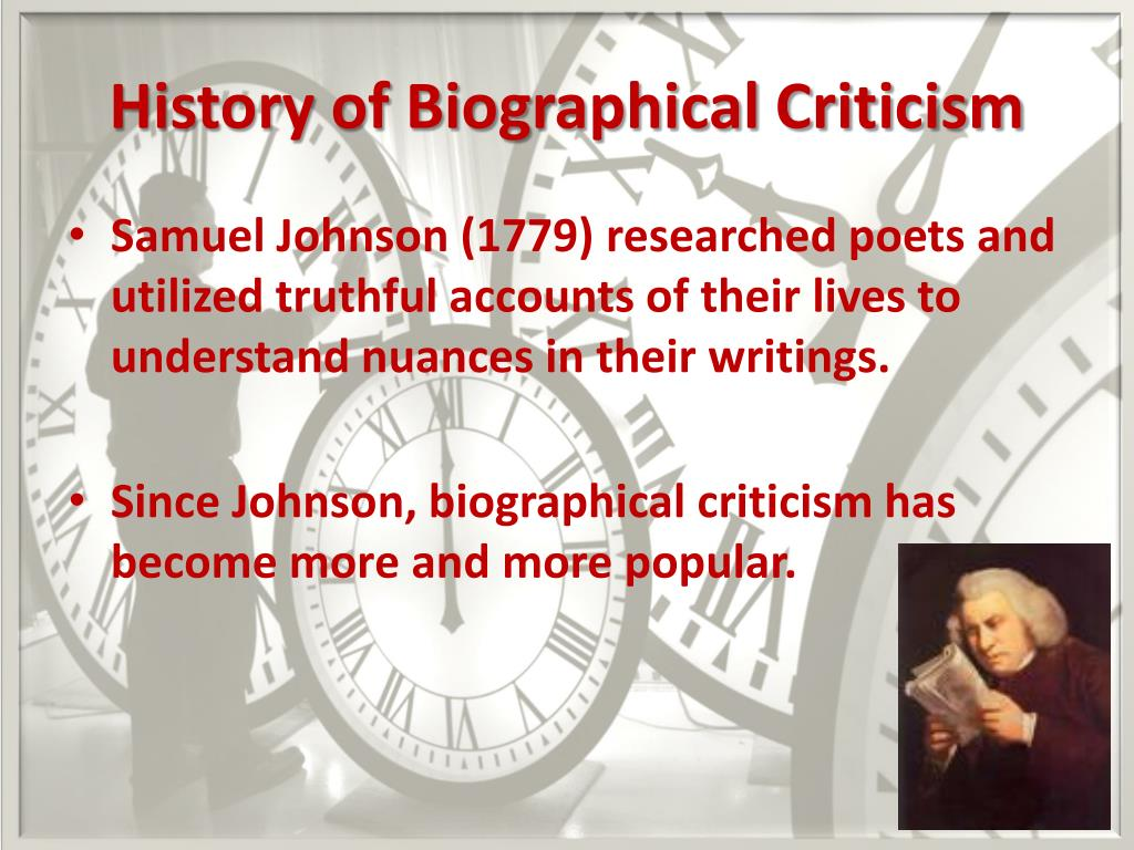 biographical approach Biographical criticism is a form of literary criticism which analyzes a writer's biography to show the relationship between the author's life and their works of.