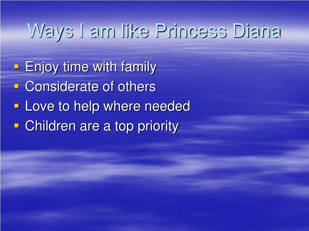 Ways I am like Princess Diana