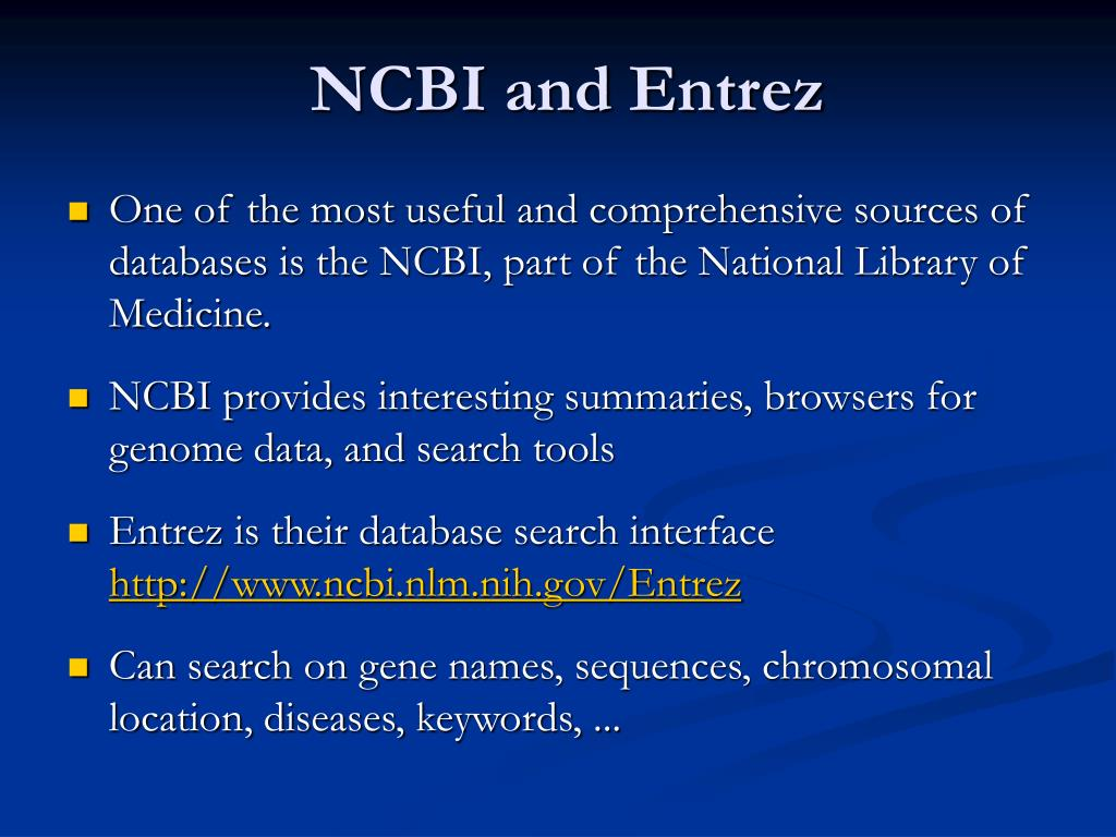 NCBI and Entrez