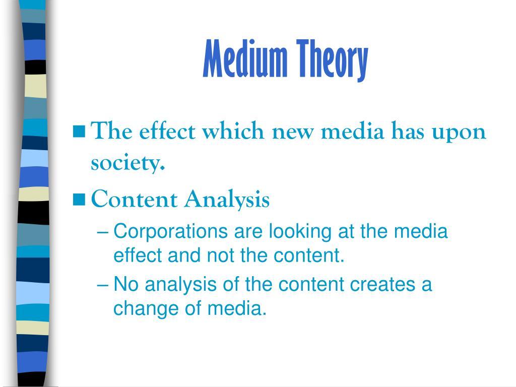 Medium Theory