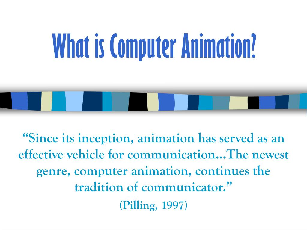 What is Computer Animation?