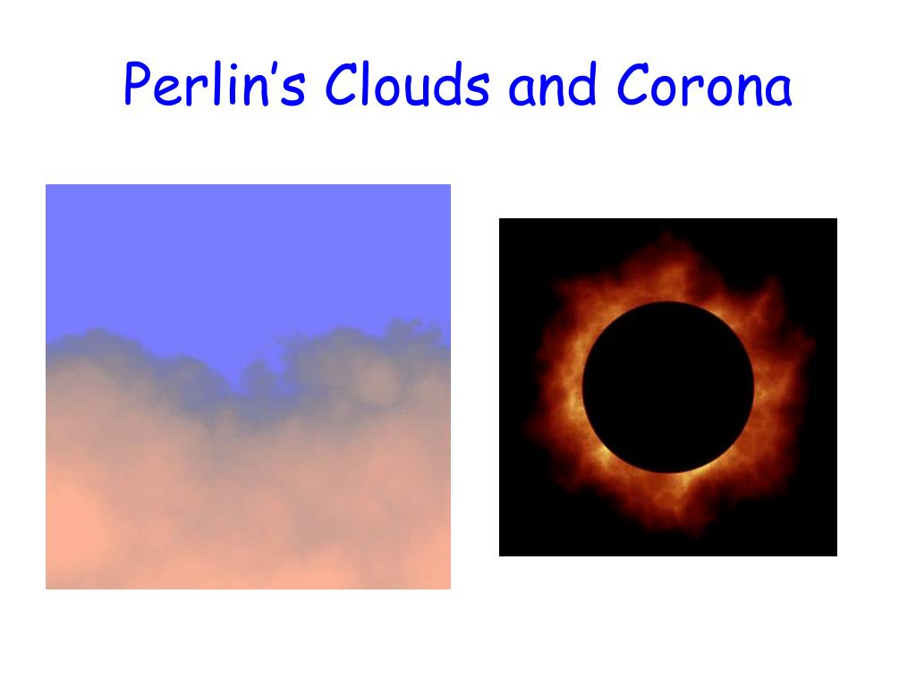 Perlin's Clouds and Corona