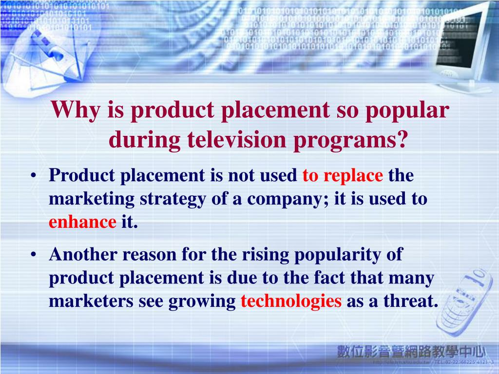Why is product placement so popular during television programs?