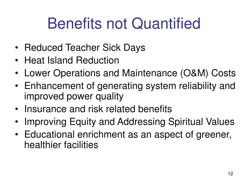 Benefits not Quantified