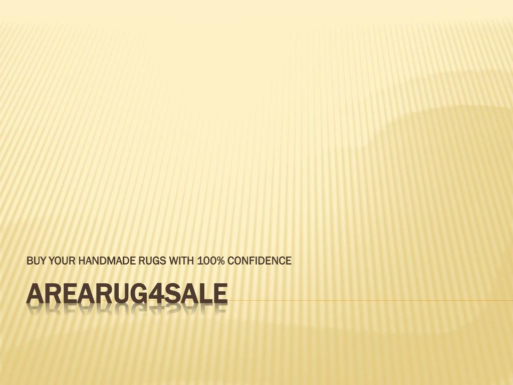 BUY YOUR HANDMADE RUGS WITH 100% CONFIDENCE
