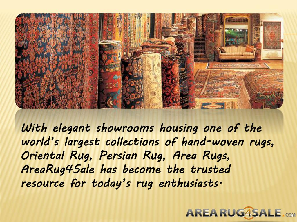 With elegant showrooms housing one of the world's largest collections of hand-woven rugs, Oriental Rug, Persian Rug, Area Rugs, AreaRug4Sale has become the trusted resource for today's rug enthusiasts.