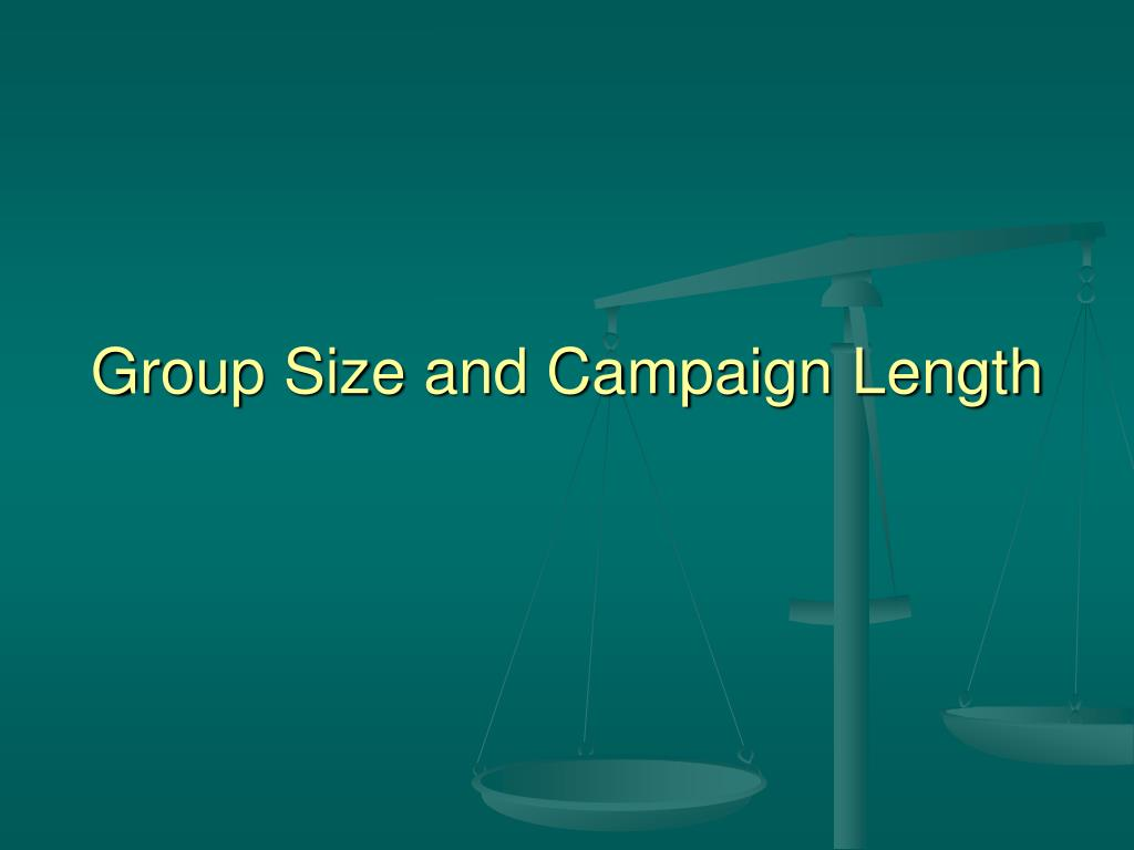 Group Size and Campaign Length