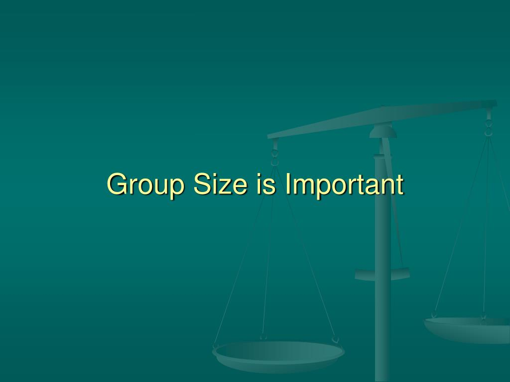 Group Size is Important