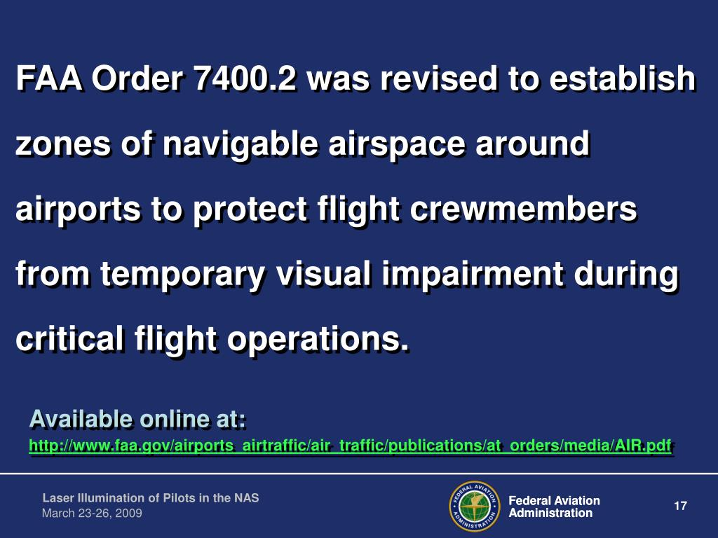 FAA Order 7400.2 was revised to establish zones of navigable airspace around airports to protect flight crewmembers from temporary visual impairment during critical flight operations.