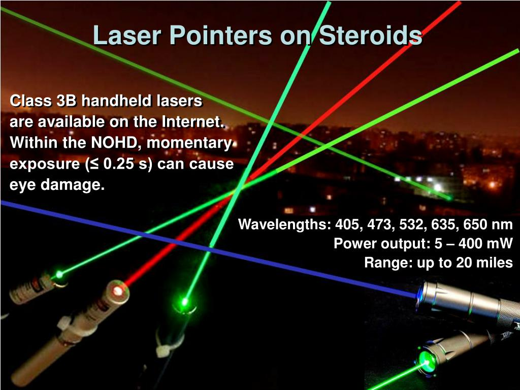 Laser Pointers on Steroids