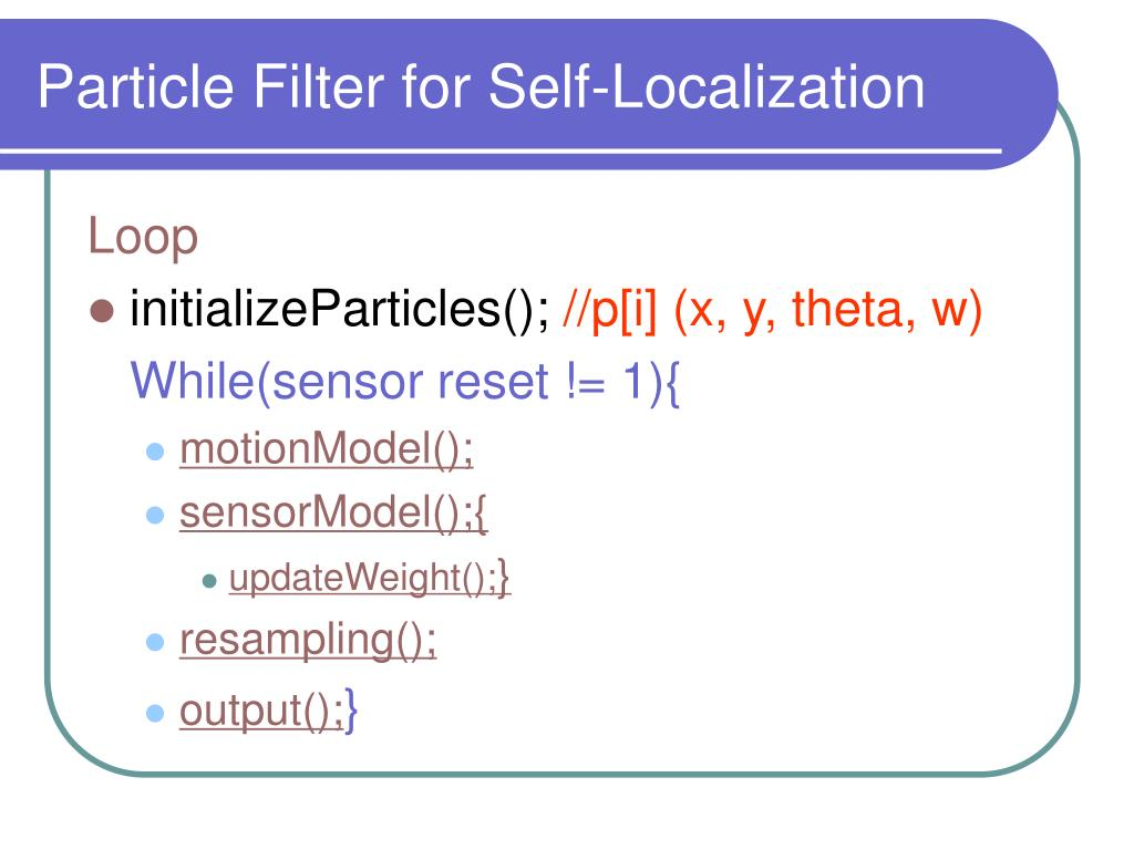 Particle Filter for Self-Localization