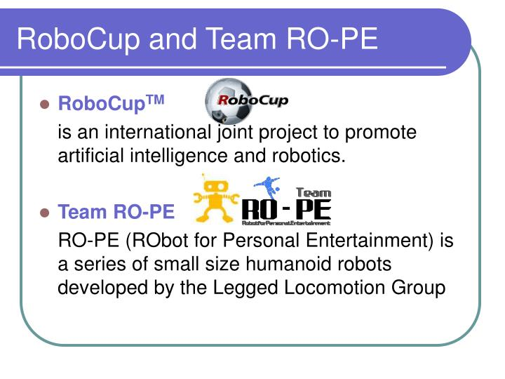 Robocup and team ro pe
