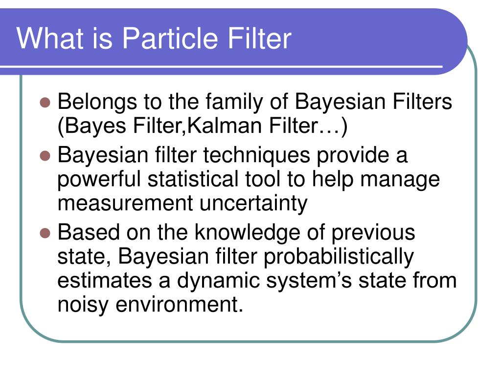 What is Particle Filter