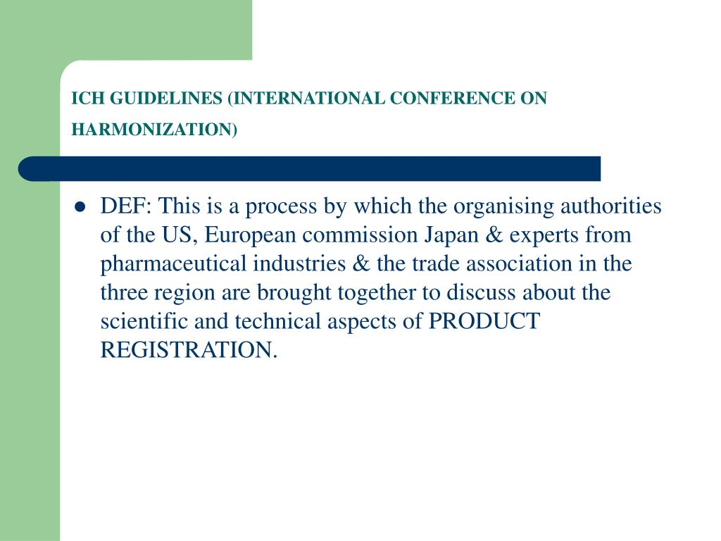 ICH GUIDELINES (INTERNATIONAL CONFERENCE ON HARMONIZATION)