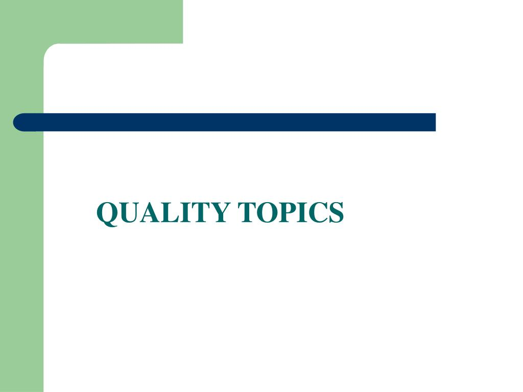 QUALITY TOPICS