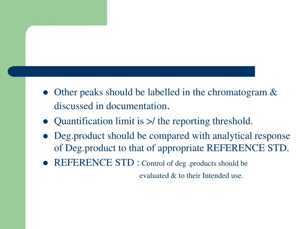 Other peaks should be labelled in the chromatogram & discussed in documentation