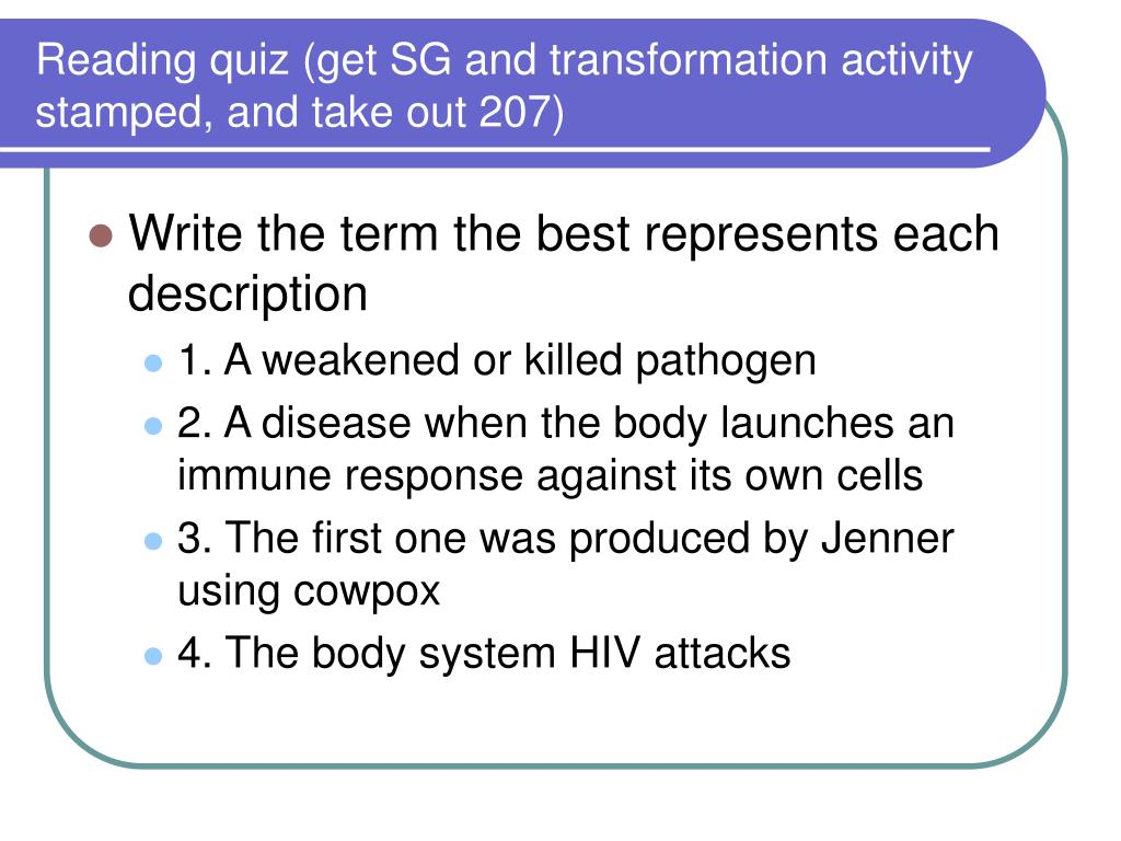 Reading quiz (get SG and transformation activity stamped, and take out 207)