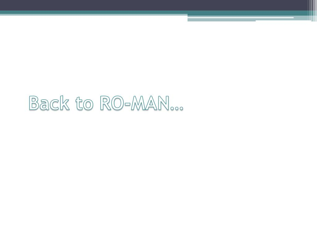 Back to RO-MAN…