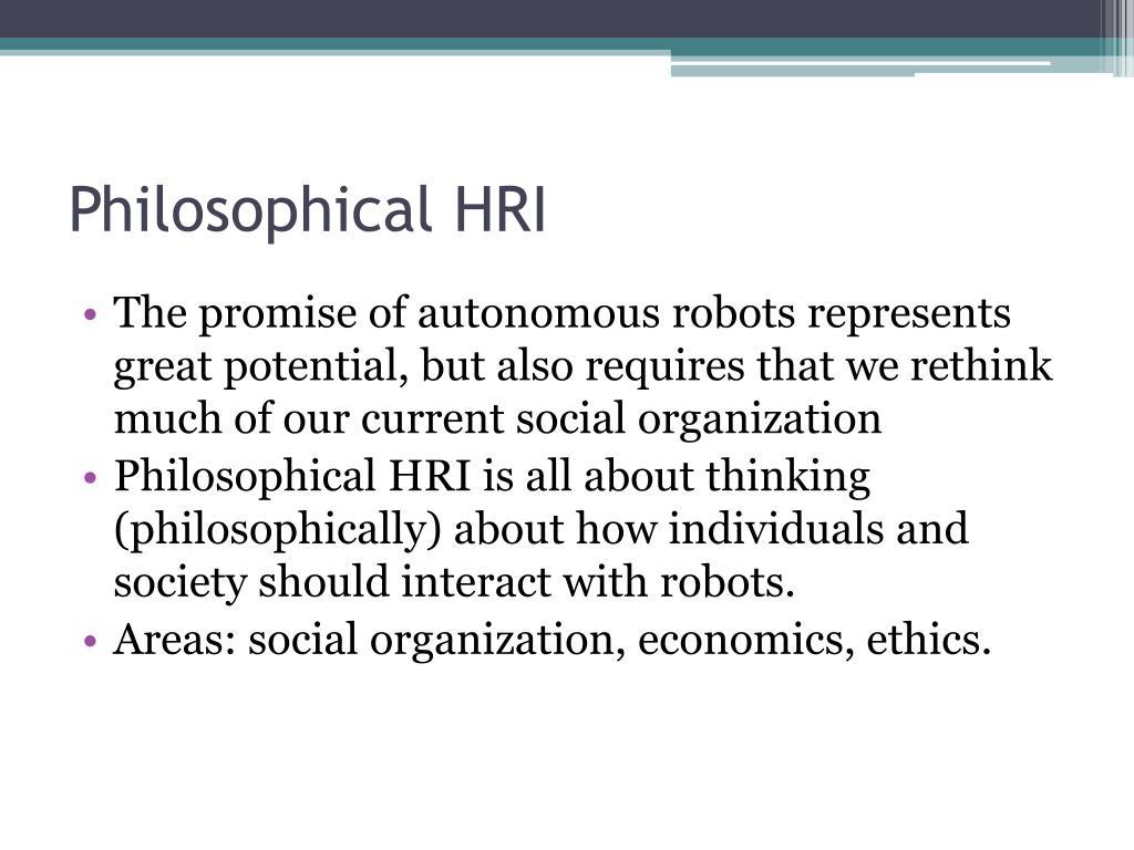 Philosophical HRI