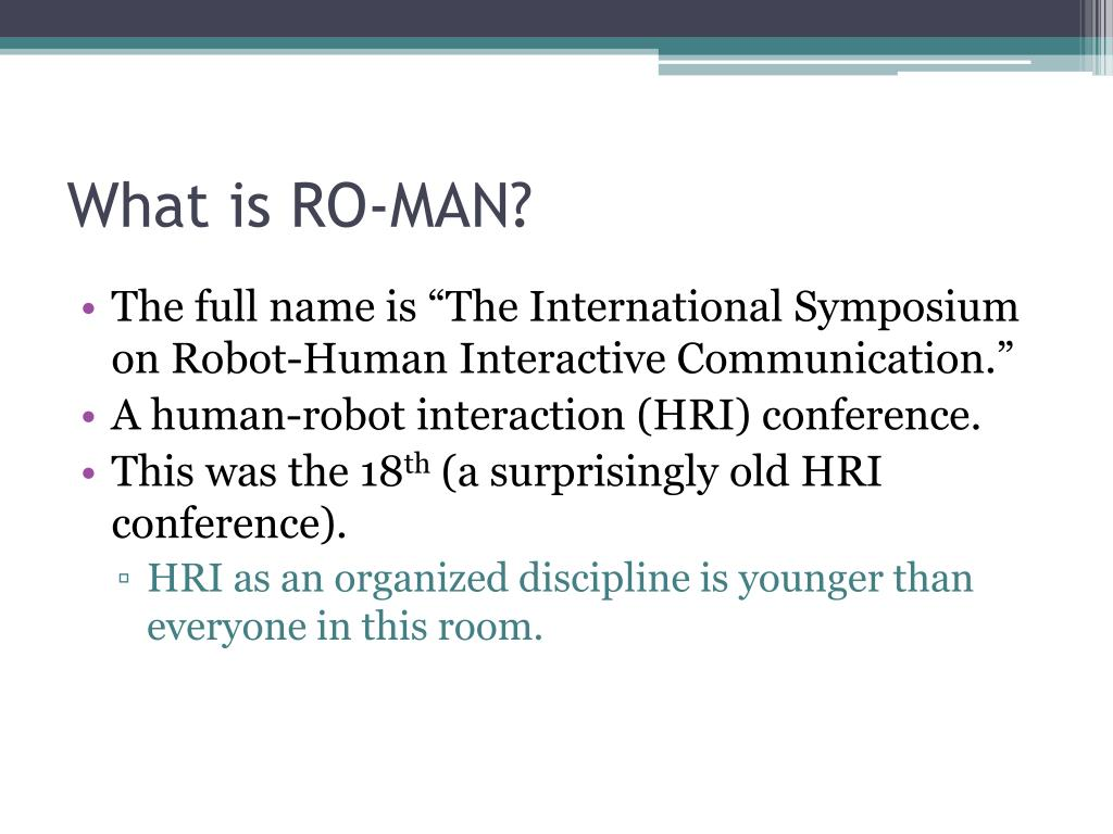What is RO-MAN?