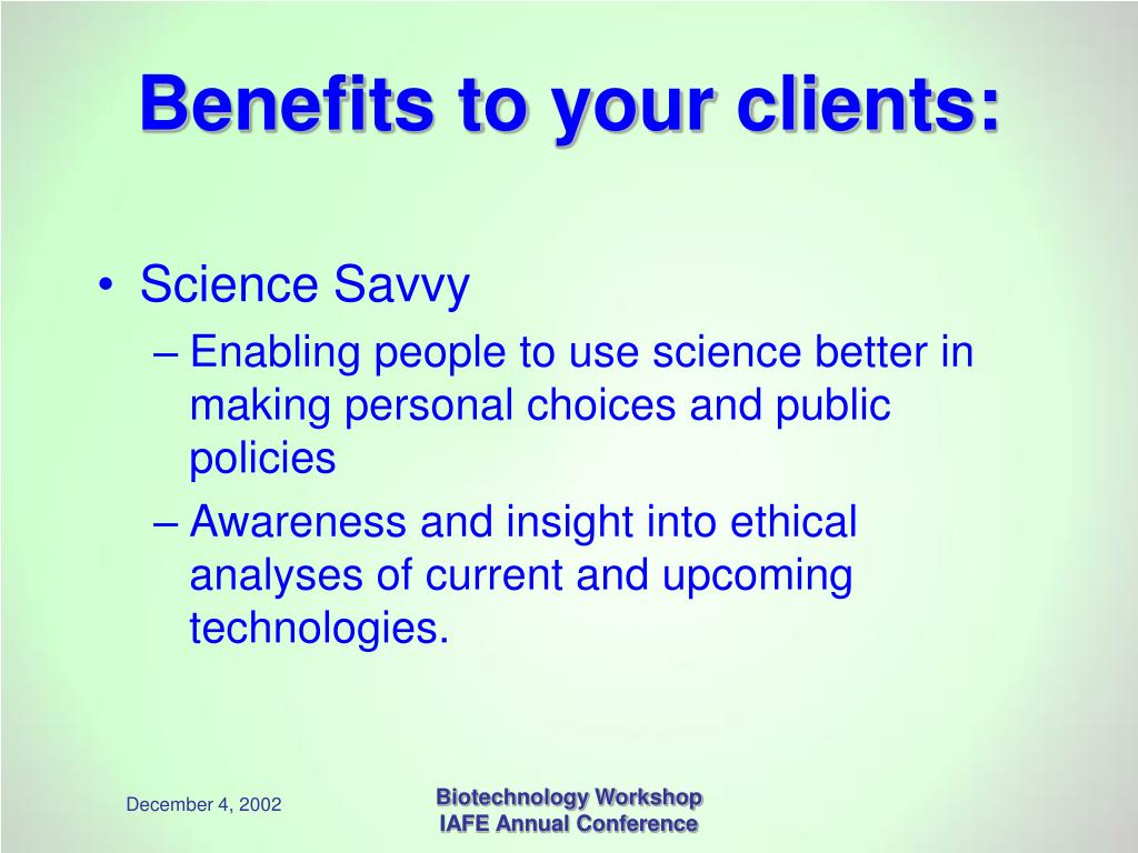 Benefits to your clients: