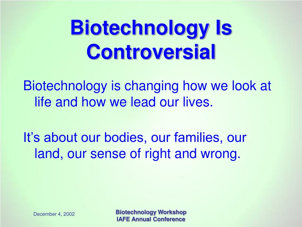 Biotechnology Is Controversial