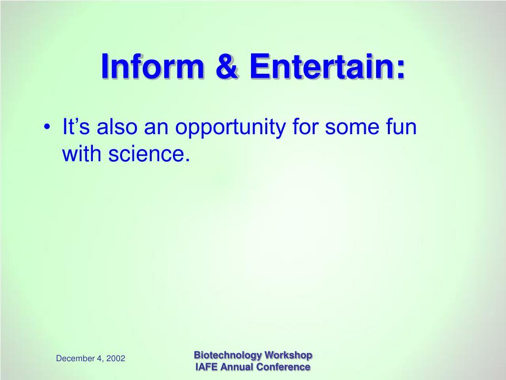 Inform & Entertain: