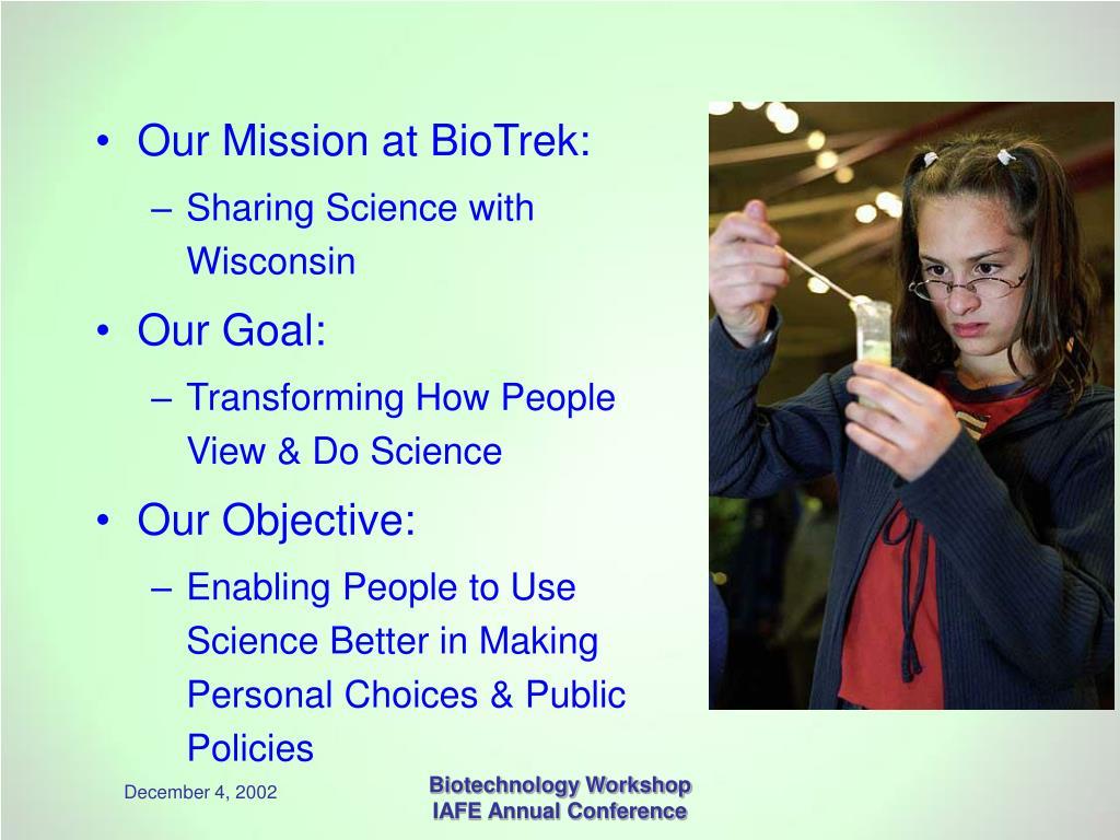 Our Mission at BioTrek: