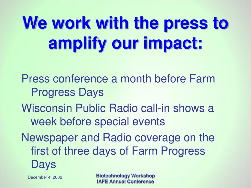 We work with the press to amplify our impact:
