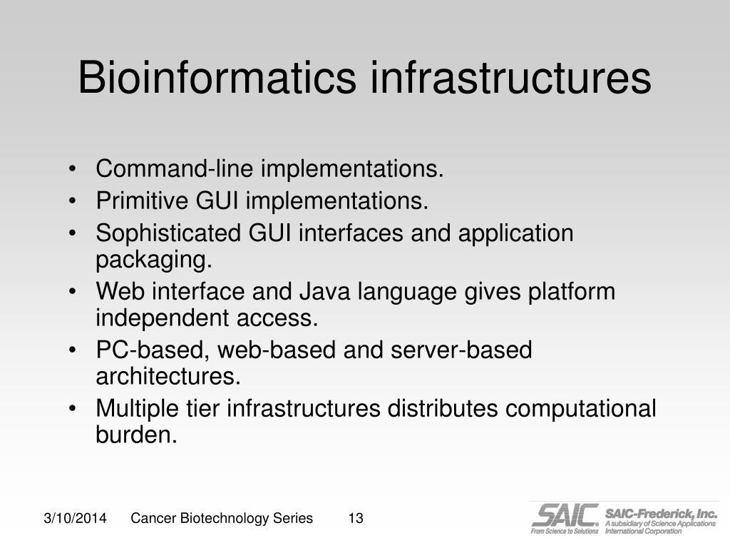 Bioinformatics infrastructures