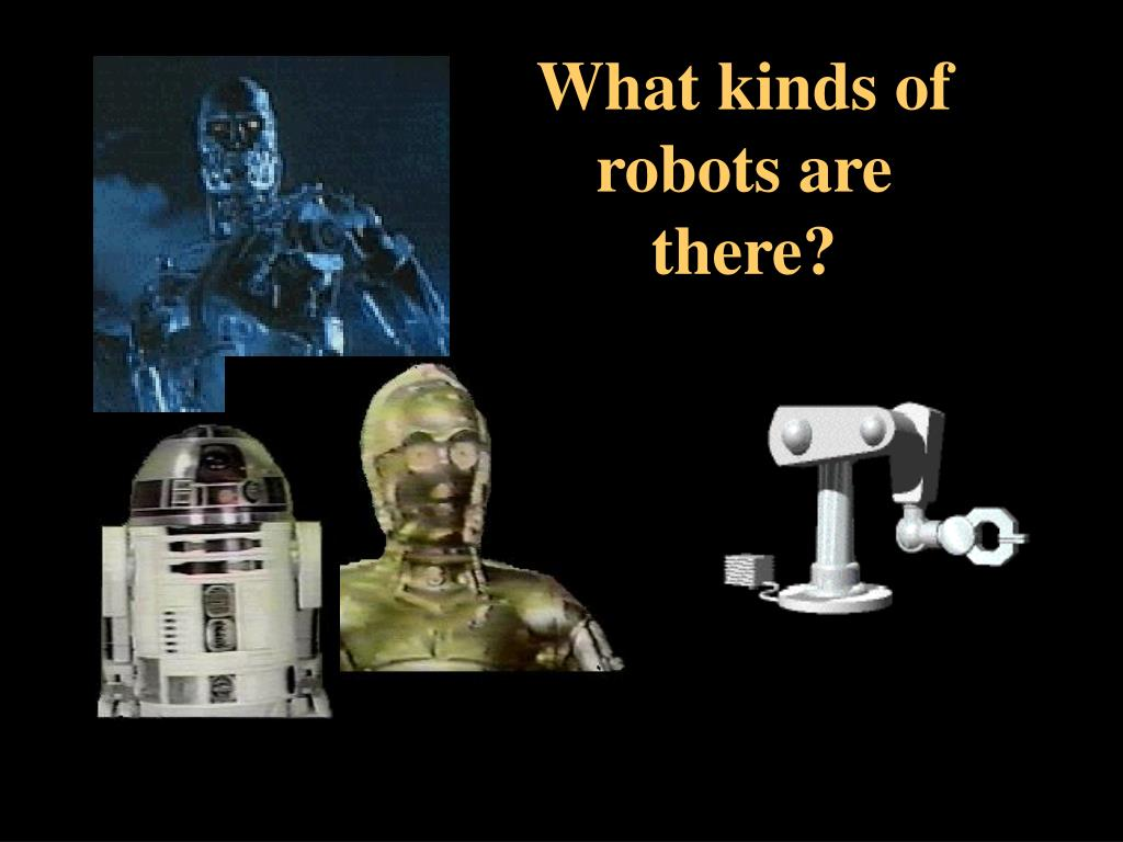 What kinds of robots are there?