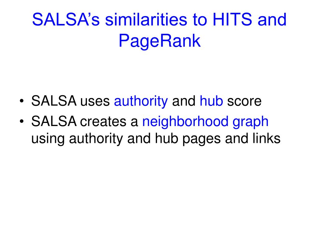 SALSA's similarities to HITS and PageRank