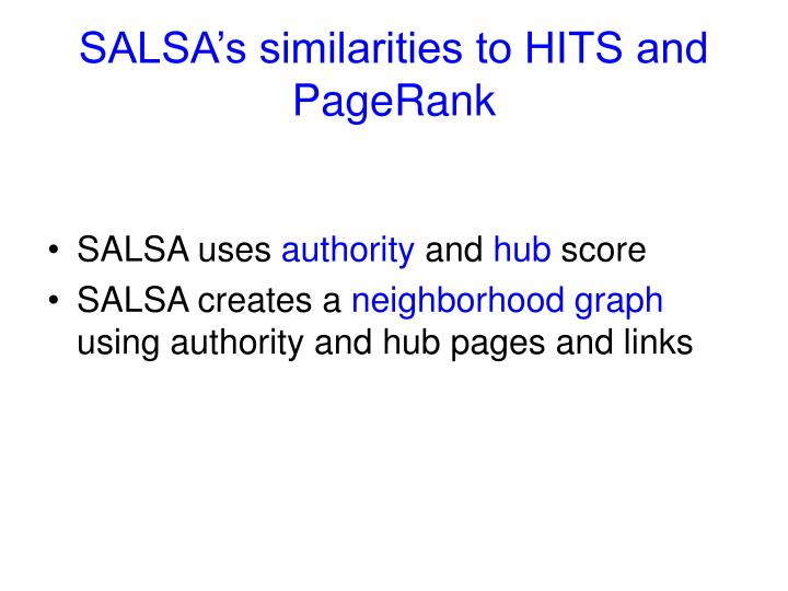 Salsa s similarities to hits and pagerank