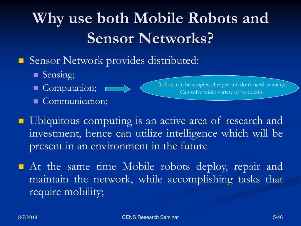 Why use both Mobile Robots and Sensor Networks?
