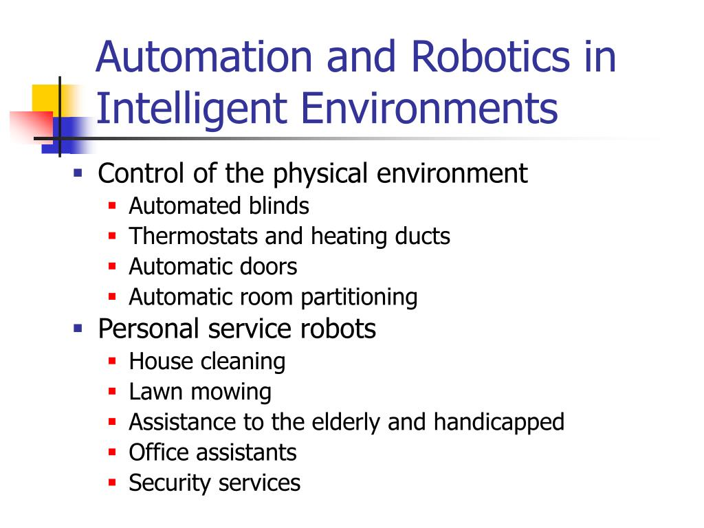 Automation and Robotics in Intelligent Environments