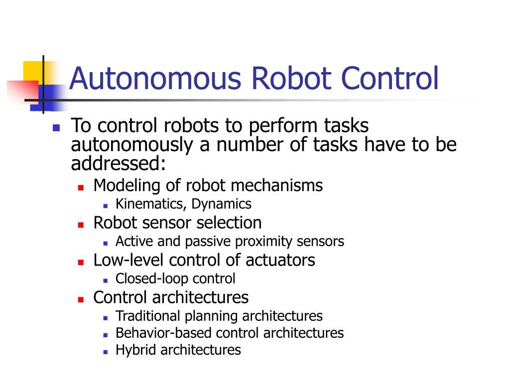 Autonomous Robot Control