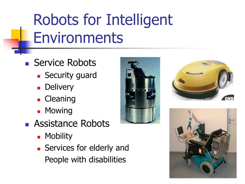 Robots for Intelligent Environments