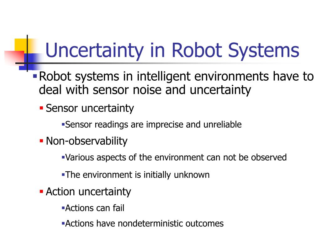 Uncertainty in Robot Systems
