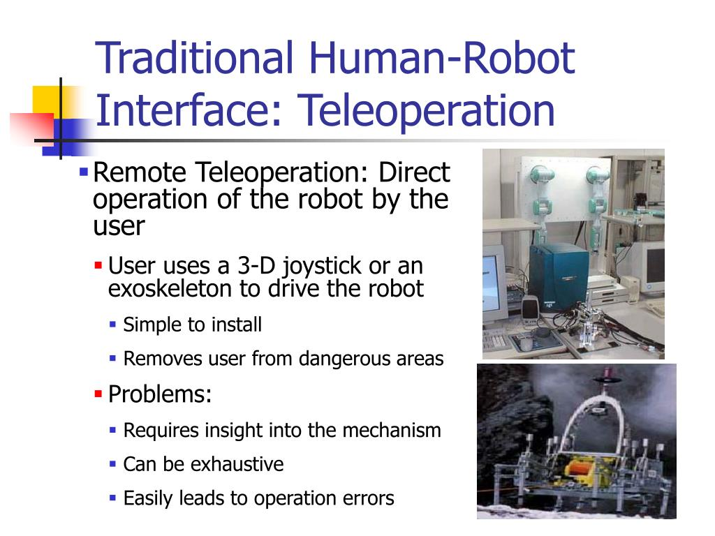 Traditional Human-Robot Interface: Teleoperation
