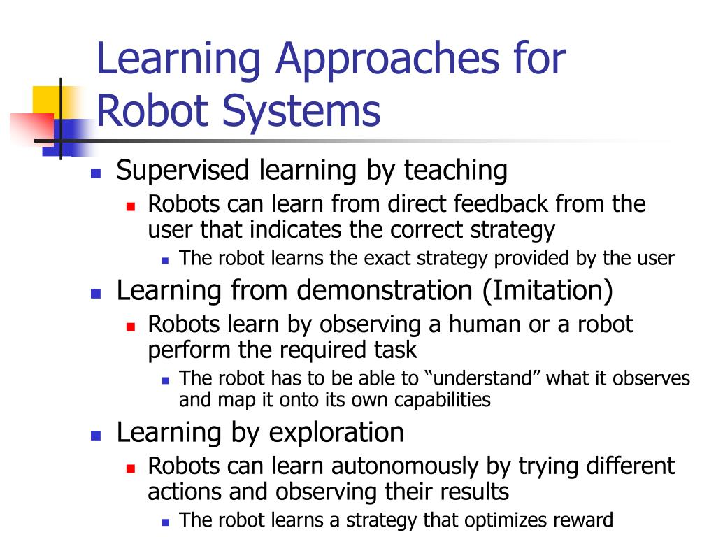 Learning Approaches for Robot Systems