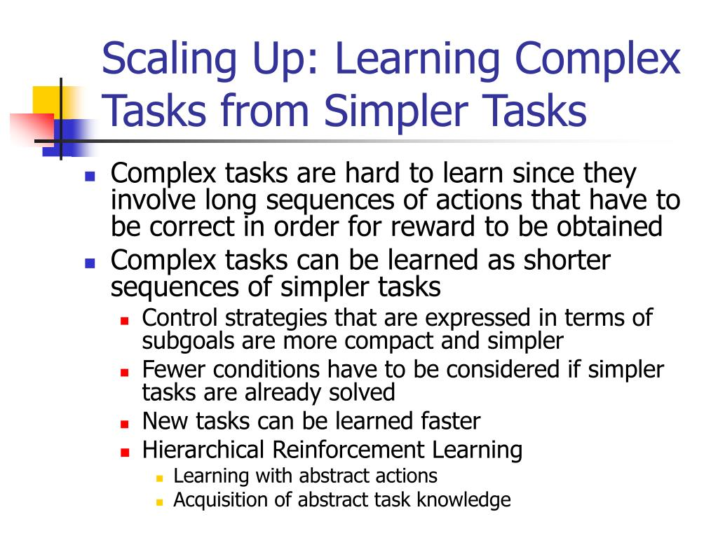 Scaling Up: Learning Complex Tasks from Simpler Tasks