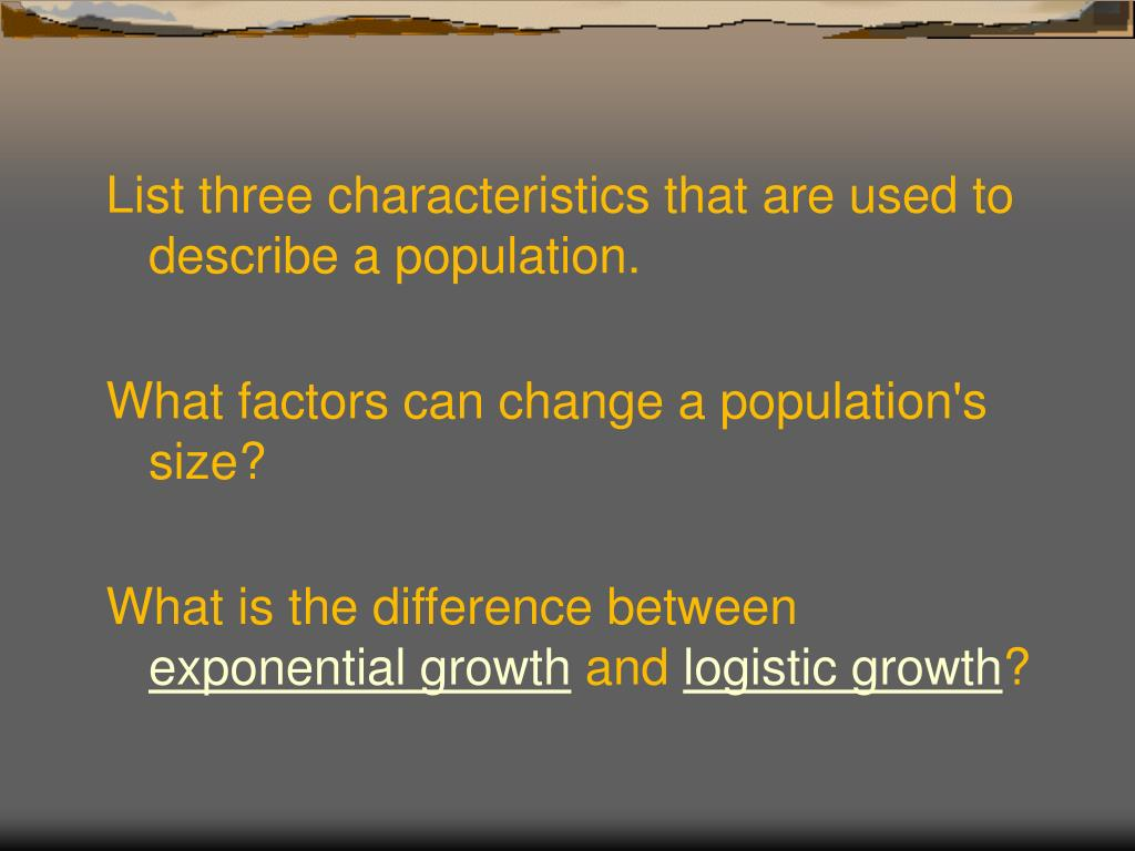 List three characteristics that are used to describe a population.