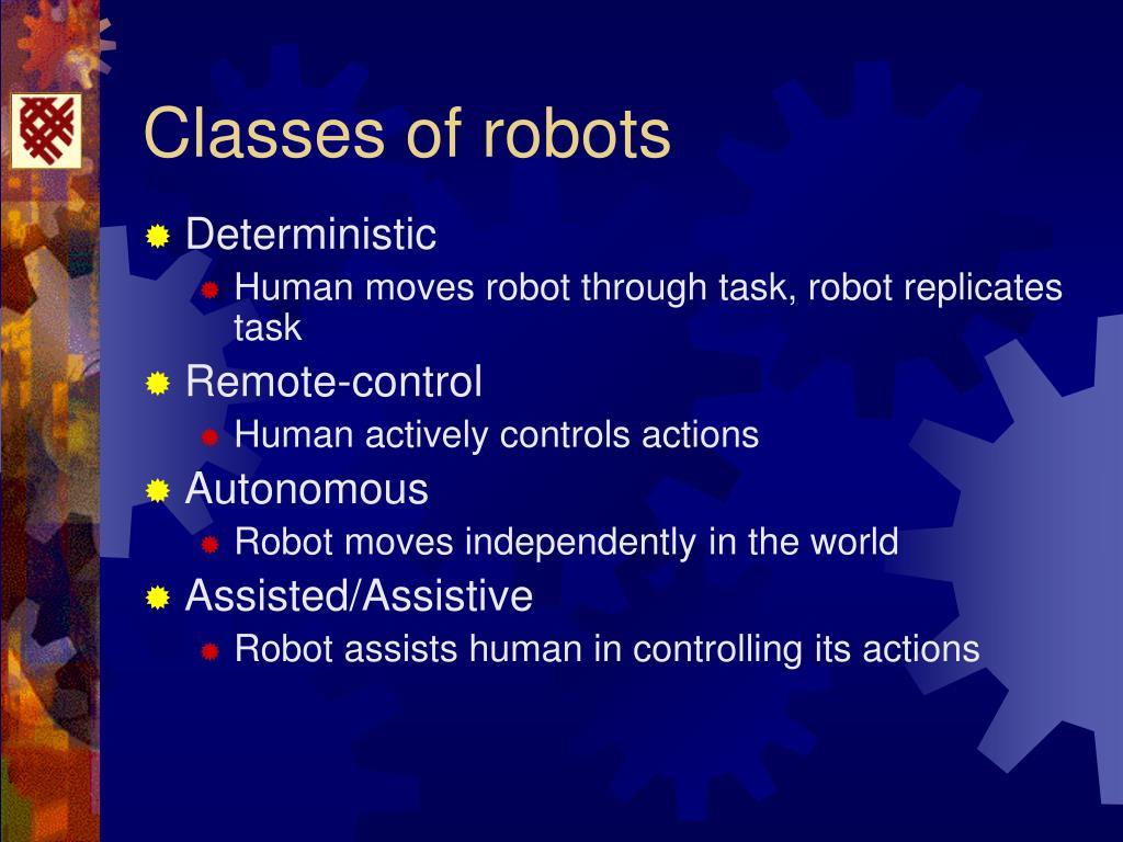 Classes of robots